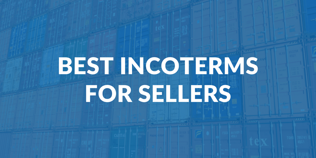Best Incoterms for sellers