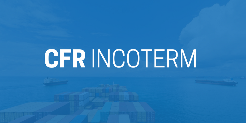 CFR Incoterm (Cost and Freight)