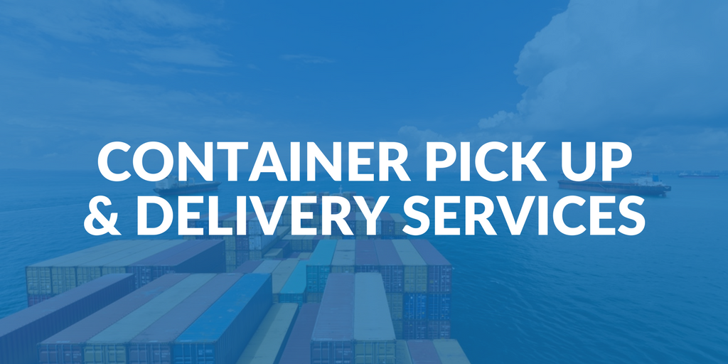 Container pick up and delivery