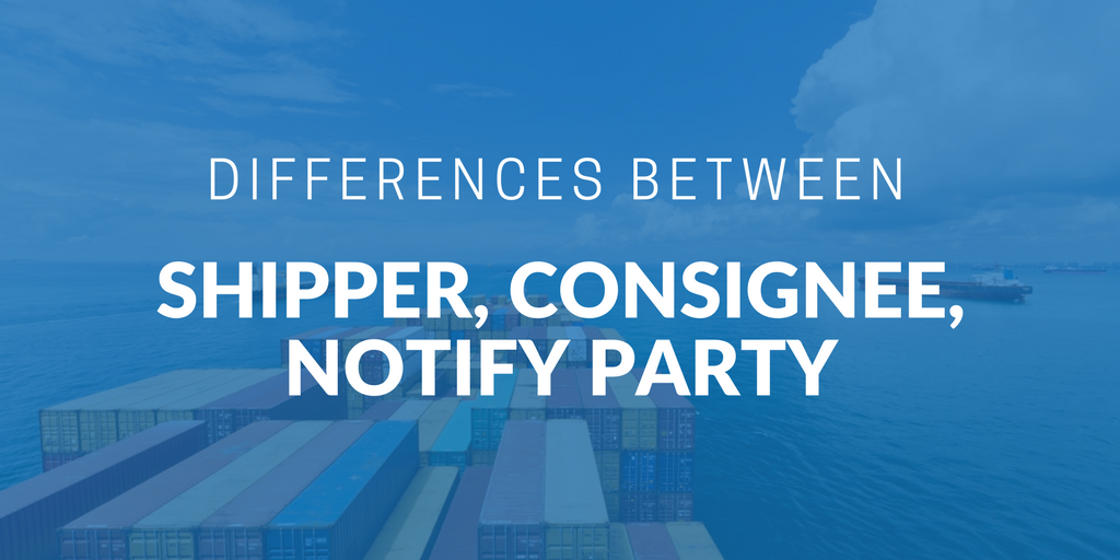 Shipper, Consignee and Notify Party - Who is who | iContainers