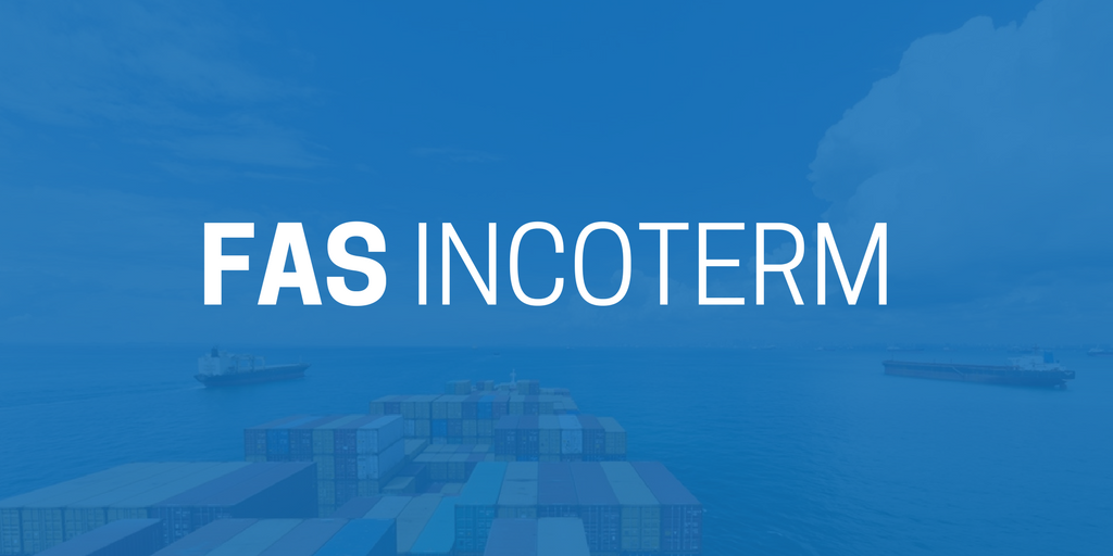 FAS Incoterm (Free Alongside Ship) - Use and Meaning