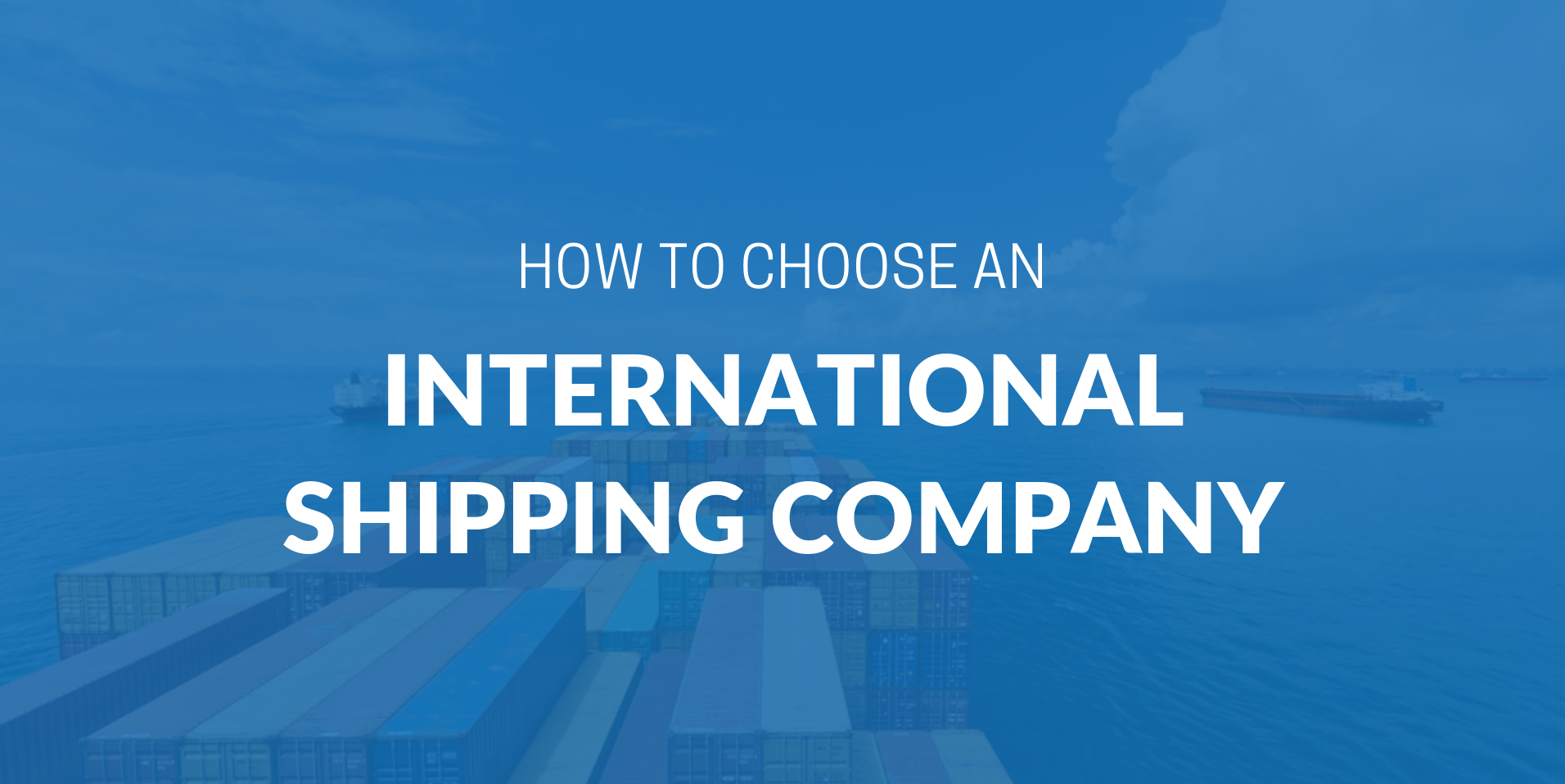 How to choose an international shipping company | iContainers
