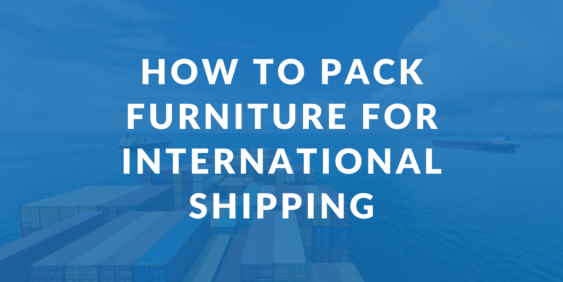 How to pack furniture for international shipping