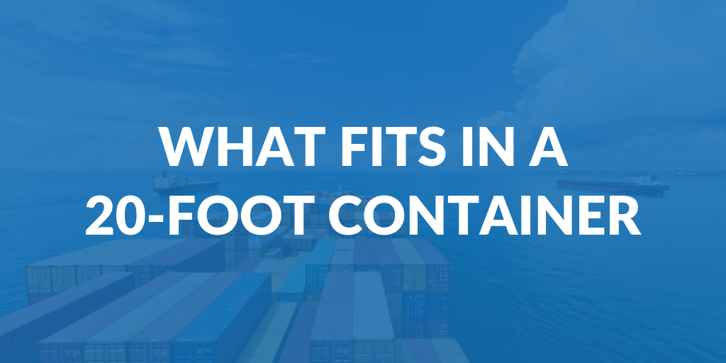 What Fits In A 20-Foot Container