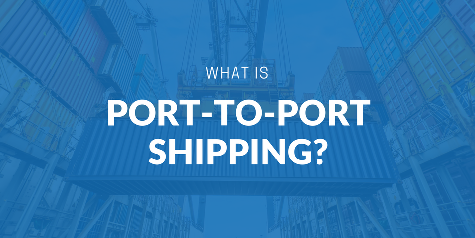 What is port-to-port shipping | iContainers