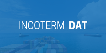 Incoterm DAT (Delivered At Terminal) - Uso y Significado