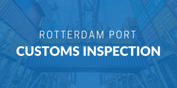 Rotterdam Port Customs Inspection