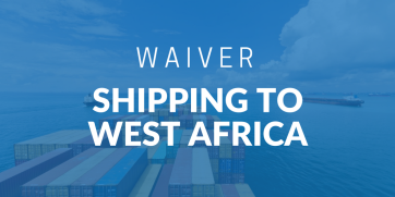Waiver for shipping to West Africa