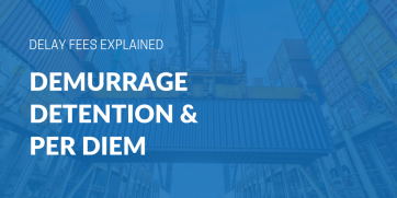 What are demurrage, detention, and per diem fees?