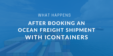 What happens after you book an ocean freight shipment with iContainers